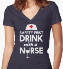 Safety first drink with a nurse Women's Fitted V-Neck T-Shirt