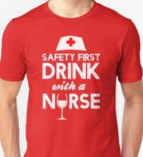 Safety first drink with a nurse Slim Fit T-Shirt