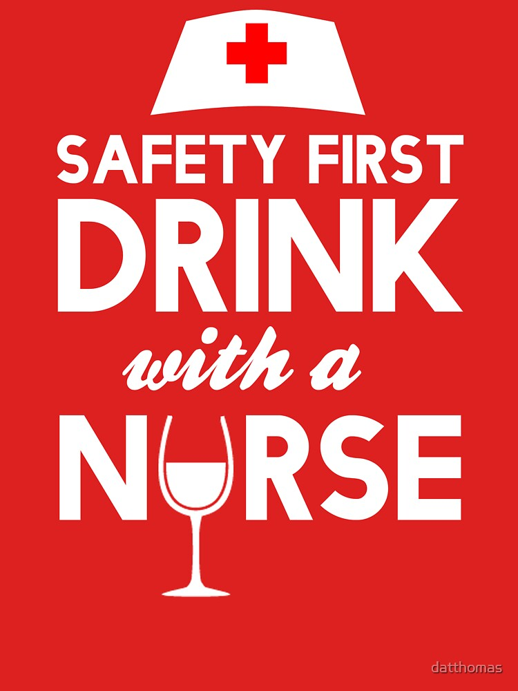 Safety first drink with a nurse by datthomas