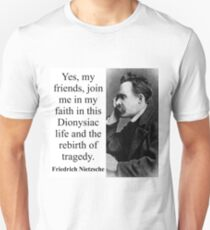 Yes My Friends - Nietzsche Unisex T-Shirt