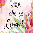 You Are So Loved by friedmangallery