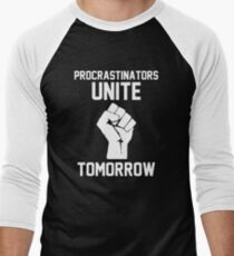 Procrastinators unite tomorrow Men's Baseball ¾ T-Shirt