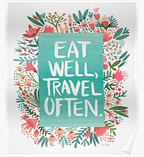 Eat Well, Travel Often – Bouquet Poster