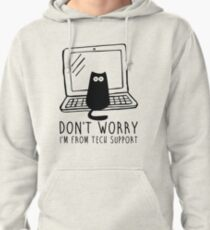 I'm from tech support Pullover Hoodie