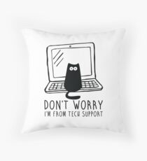 I'm from tech support Throw Pillow