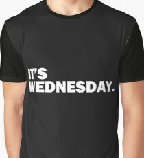 It's Wednesday Day Of The Week T-Shirt - Hump Day Funny Graphic T-Shirt