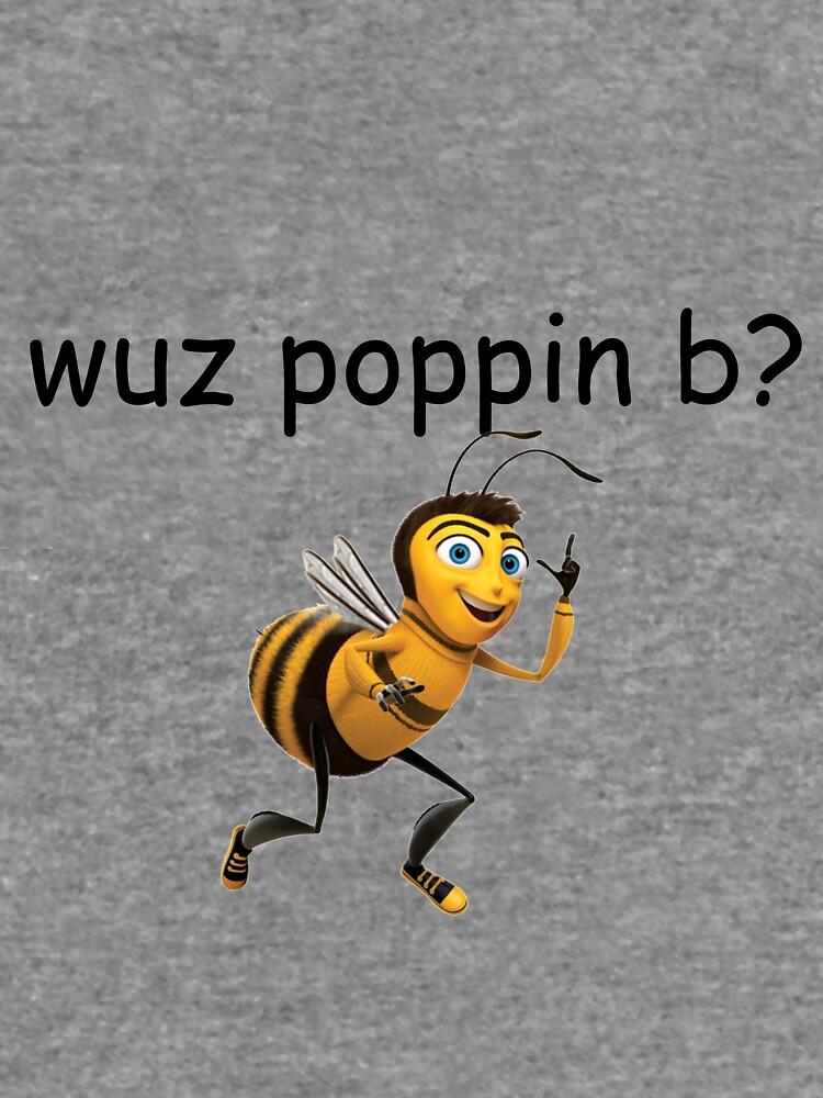Wuz Poppin B Bee Movie wuss poppin Meme Comic Sans\