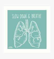 Slow Down & Breathe Art Print