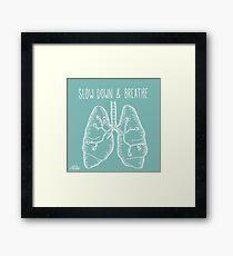 Slow Down & Breathe Framed Print