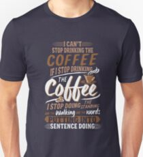 I Can't Stop Drinking The Coffee Funny Gilmore Girls Unisex T-Shirt