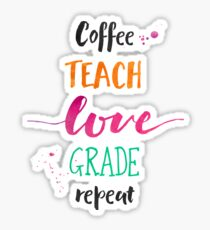 Coffee Teach Love Grade Repeat - Warm Hues Sticker