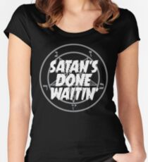SATAN'S DONE WAITIN' - WHITE Women's Fitted Scoop T-Shirt