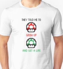 Grow Up and Get a Life Unisex T-Shirt