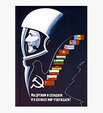 We're Making Space Peaceful Forever - Soviet Poster Photographic Print