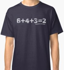 6 + 4 + 3 = 2 Classic T-Shirt