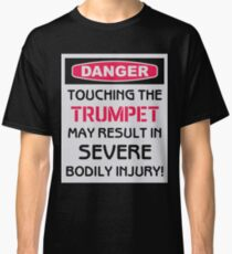 b17ec8753fe LOVCC   Other Delights Tri-blend T-Shirt. Danger Touching the Trumpet May  Result in Severe Bodily Injury Classic T-Shirt