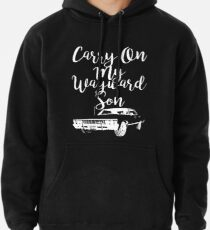 Carry on my Wayward Son - Supernatural Pullover Hoodie