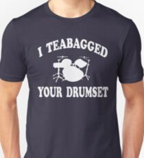 011c9385a9 I Teabagged Your Drumset - Step Brothers Slim Fit T-Shirt