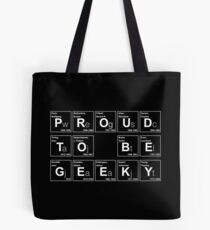 PROUD TO BE GEEKY! BECAUSE SCIENCE! Tote Bag