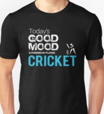 Today's Good Mood Is Powered by Playing Cricket Unisex T-Shirt
