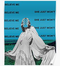 SHE JUST WON'T BELIEVE ME Poster
