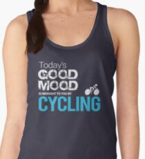 Today's Good Mood Is Brought to You by Cycling Women's Tank Top