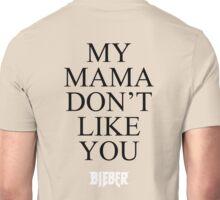 My Mama Don't Like You -BIEBER- Unisex T-Shirt