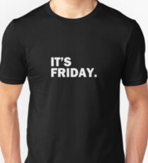 It's Friday Day Of The Week T-Shirt - Funny Weekend Daily T-Shirt