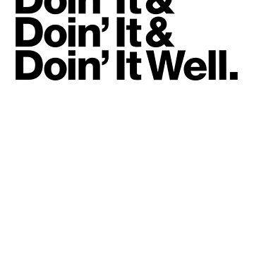 Doin' It Well Helvetica by bitethehippo