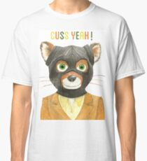 Mr Fantastic - Fantastic Mr Fox, Cuss Yeah! Classic T-Shirt