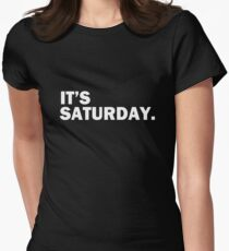 It's Saturday Day Of The Week T-Shirt - Funny Weekend Daily T-Shirt