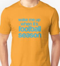 wake me up when it is football season T-Shirt