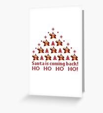 Santa is coming back Greeting Card