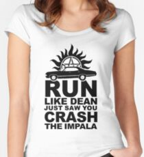 Run like Dean just saw you crash the Impala Women's Fitted Scoop T-Shirt