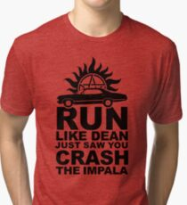 Run like Dean just saw you crash the Impala Tri-blend T-Shirt