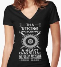 Im a viking I was born with a heart on my sleeve A fire in my soul and a mouth I cant control Women's Fitted V-Neck T-Shirt