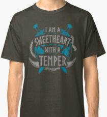 shieldmaiden - sweetheart with a temper Classic T-Shirt