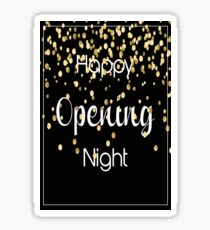 Happy Opening Night Sticker