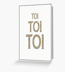 Toi Toi Toi Greeting Card