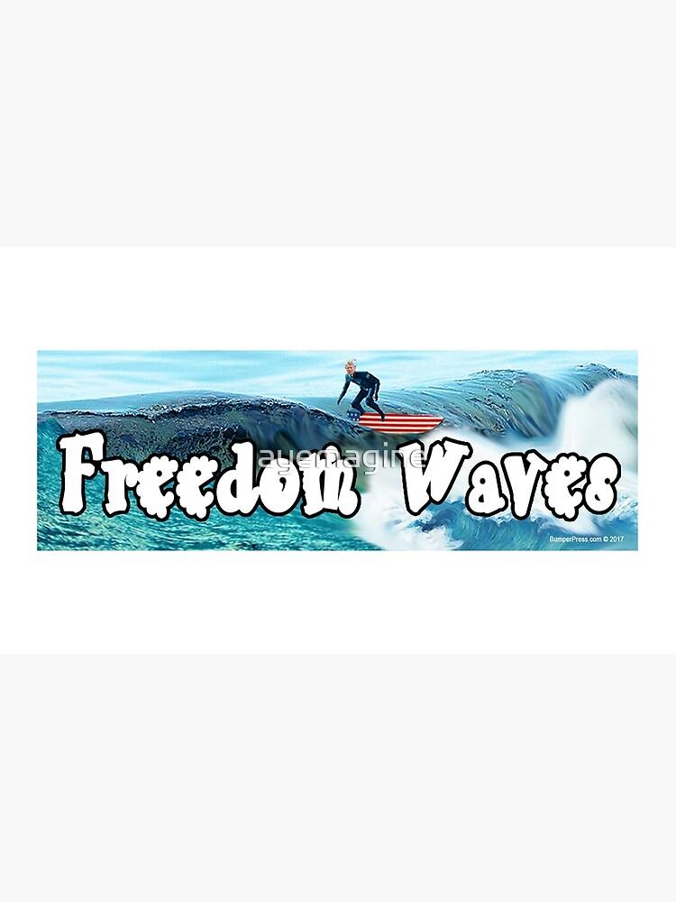 Trump Surfing - Freedom Waves by ayemagine