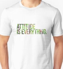 Attitude is everything Unisex T-Shirt
