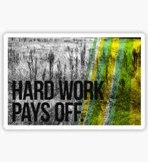HARD WORK PAYS OFF Sticker