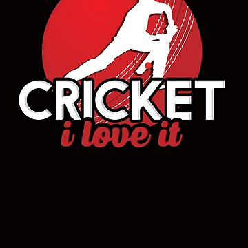 Cricket I love it by datthomas
