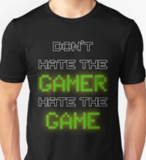 Don't Hate the Gamer T-Shirt