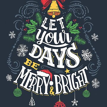 Let Your Days Be Merry and Bright by PaulLesser