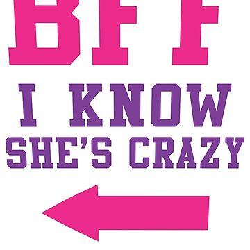 BFF I Know She's Crazy by Fitspire