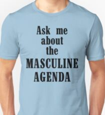 Ask Me About The Masculine Agenda T-Shirt