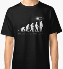 We are made of star stuff Classic T-Shirt