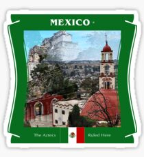 Mexico - The Aztecs Ruled Here Sticker