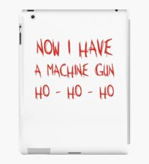 Now I Have A Machine Gun Ho-Ho-Ho iPad Case/Skin